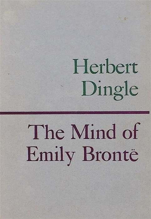 The Mind of Emily Bronte signed and inscribed by Herbert Dingle