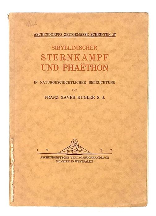 The Sibylline Battle of the Stars and Phaethon Seen as Natural History / Sibyllinischer Sternkampf und Phaeton, 1927