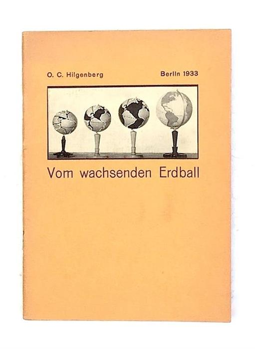 Vom wachsenden Erdball / [The Expanding Earth] - First edition extremely rare, Berlin, 1933