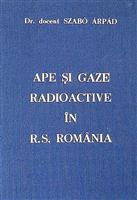 Ape si gaze radioactive in Romania