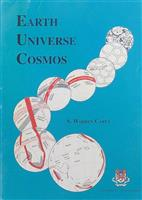 Exceptionally Rare 1st Edition: Earth, Universe, Cosmos. An Inquest into Our Creeds, University of Tasmania, Hobart, 1996
