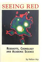 Seeing Red: Redshifts, Cosmology and Academic Science [Signed by Author - The Galileo of Palomar]