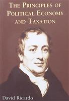 The Principles of Political Economy and Taxation / Principiile de economie politica si de impunere; Dover Publications
